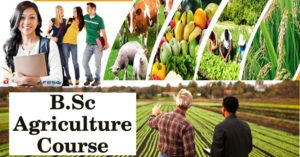 Bachelor of Science (B.Sc.) Agriculture Course