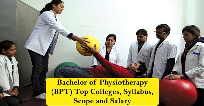 Bachelor of Physiotherapy (BPT) Course,College & Scope